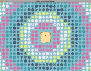 love2d 0.10.2 Super Toast